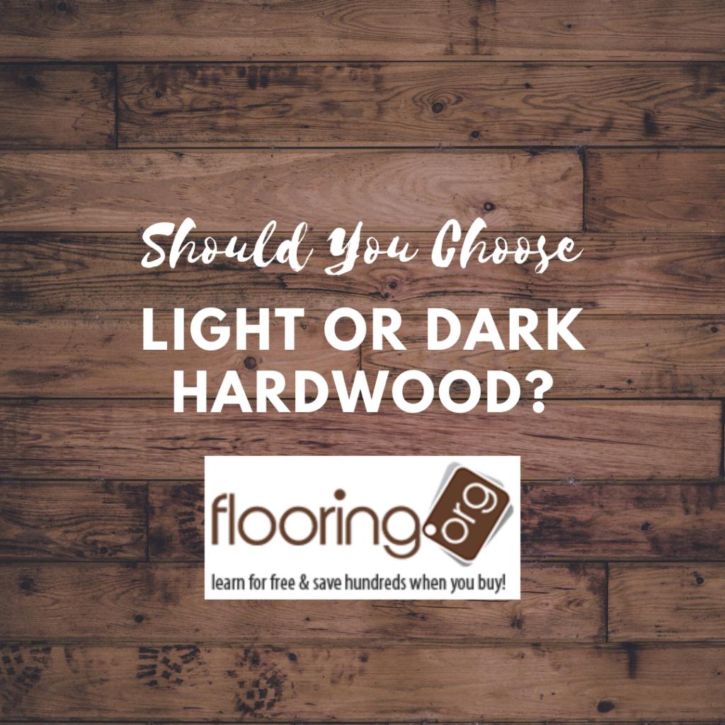 Should You Choose Light or Dark Hardwood?